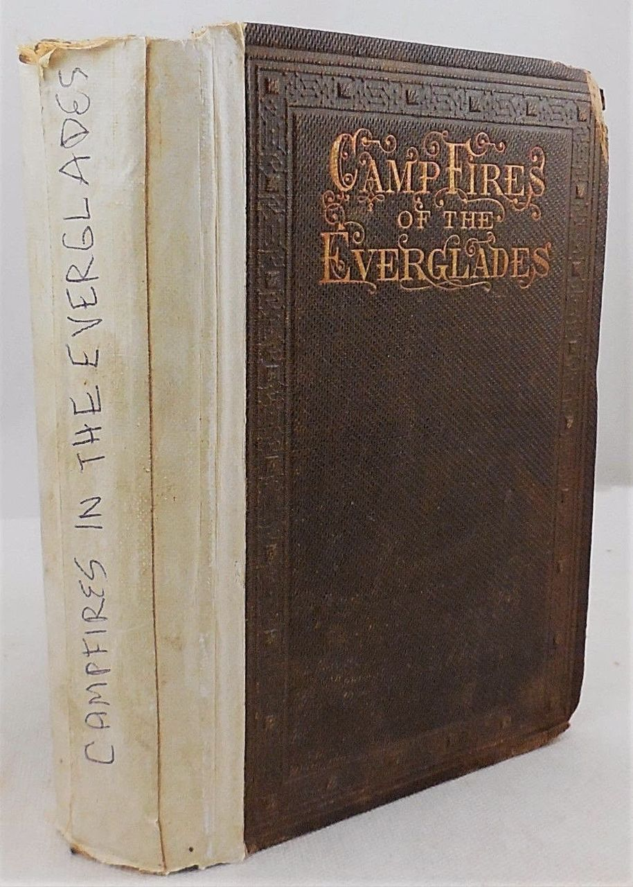 CAMPFIRES OF THE EVERGLADES, C.E. Whitehead -1860 [1st Ed]