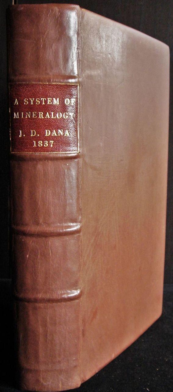 A SYSTEM OF MINERALOGY, by James Dwight Dana - 1837 [1st Ed, Rebound]