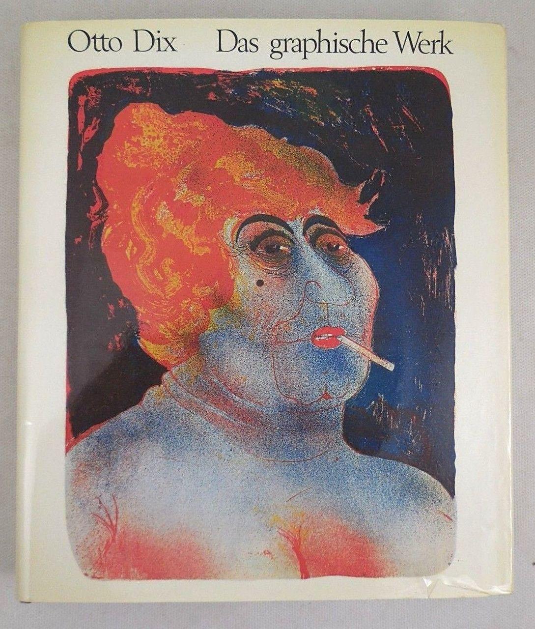 OTTO DIX: DAS GRAPHISCHE WERK - 1970 [Signed]