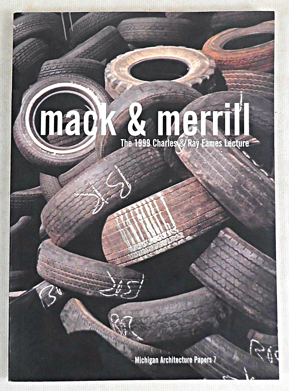 MACK & MERRILL: The Work of Scogin Elam and Bray Architects: THE 1999 CHARLES AND RAY EAMES LECTURE, by Mack Scogin & Merril Elam - 1999 [1st Ed]