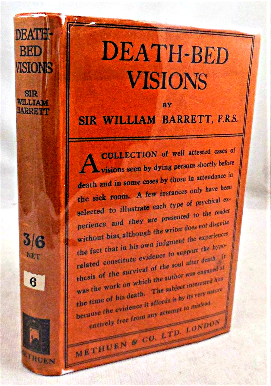 DEATH-BED VISIONS, by Sir William Barrett - 1926 [1st Ed]