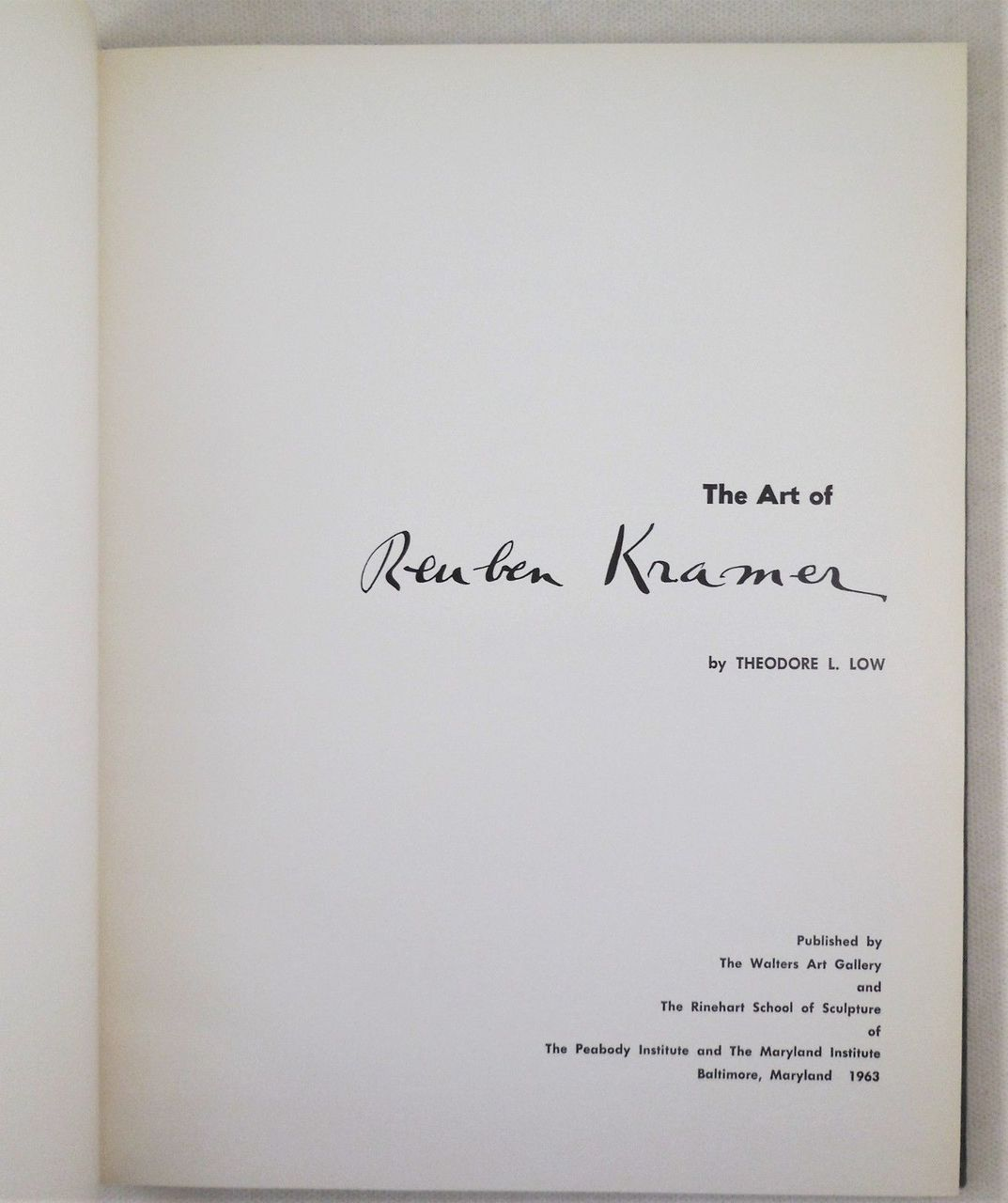 THE ART OF REUBEN KRAMER, by Theodore L. Low - 1963 [Signed & Inscribed w/Drawing]