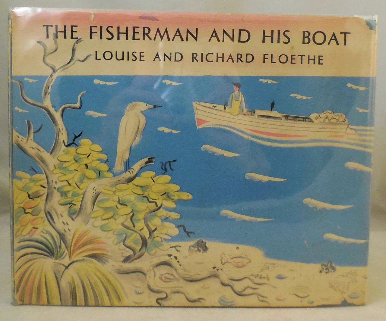 THE FISHERMAN AND HIS BOAT, by Louise & Richard Floethe - 1961 [1st Ed]