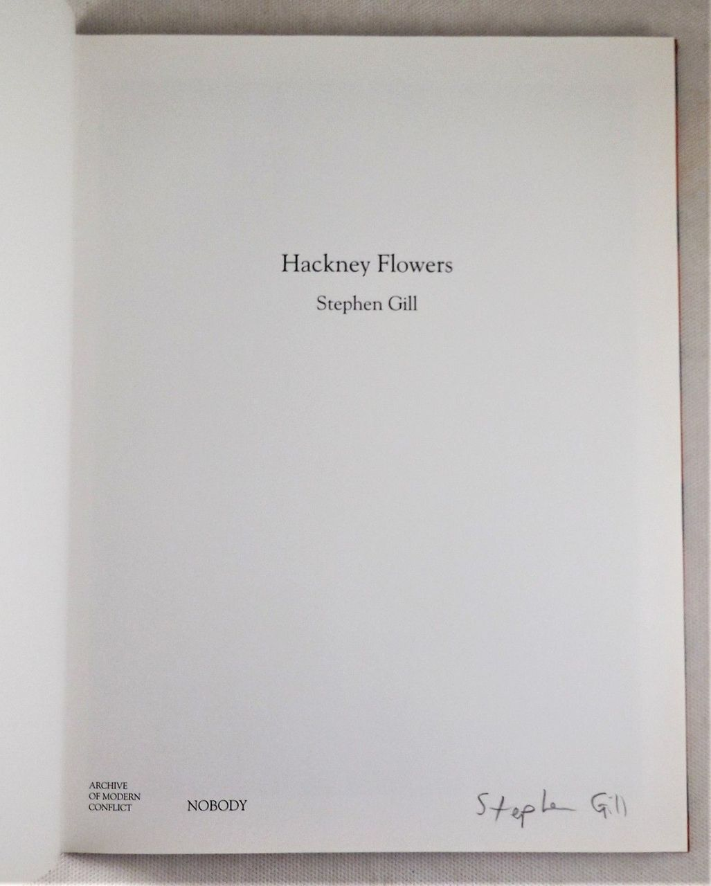 HACKNEY FLOWERS, by Stephen Gill - 2007 [Signed Ltd Ed]