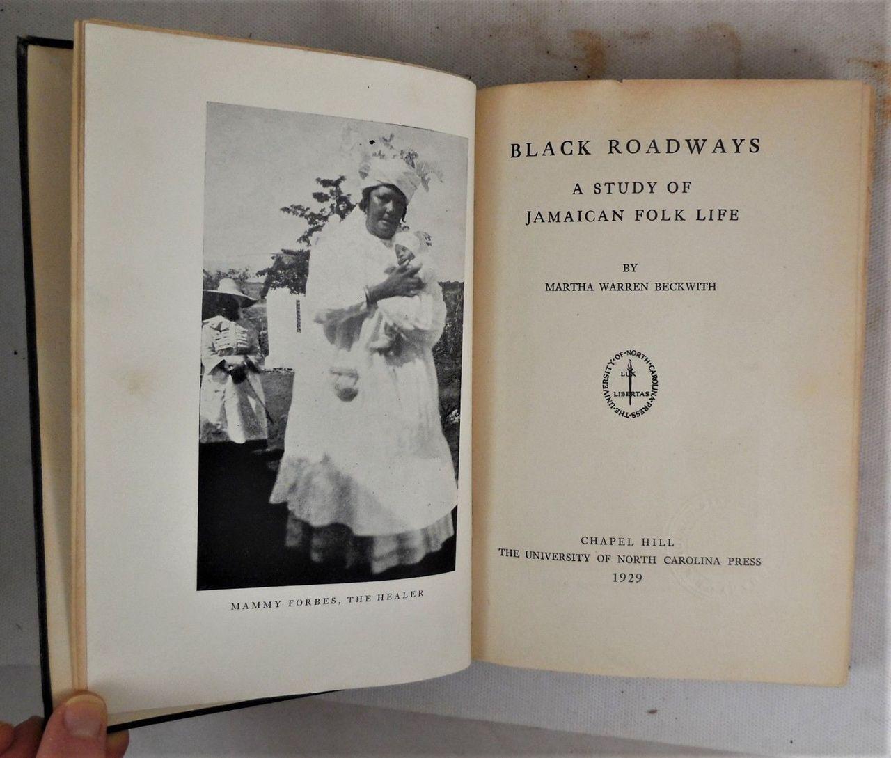 BLACK ROADWAYS: A STUDY OF JAMAICAN FOLK LIFE, by Martha Warren Beckwith - 1929