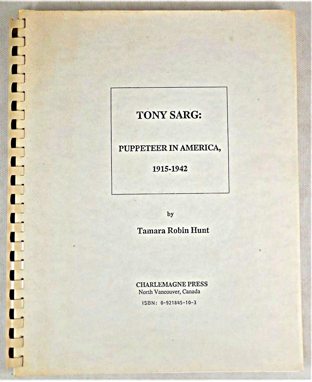 TONY SARG: PUPPETEER IN AMERICA 1915-1942, by Tamara Robin Hunt - 1988