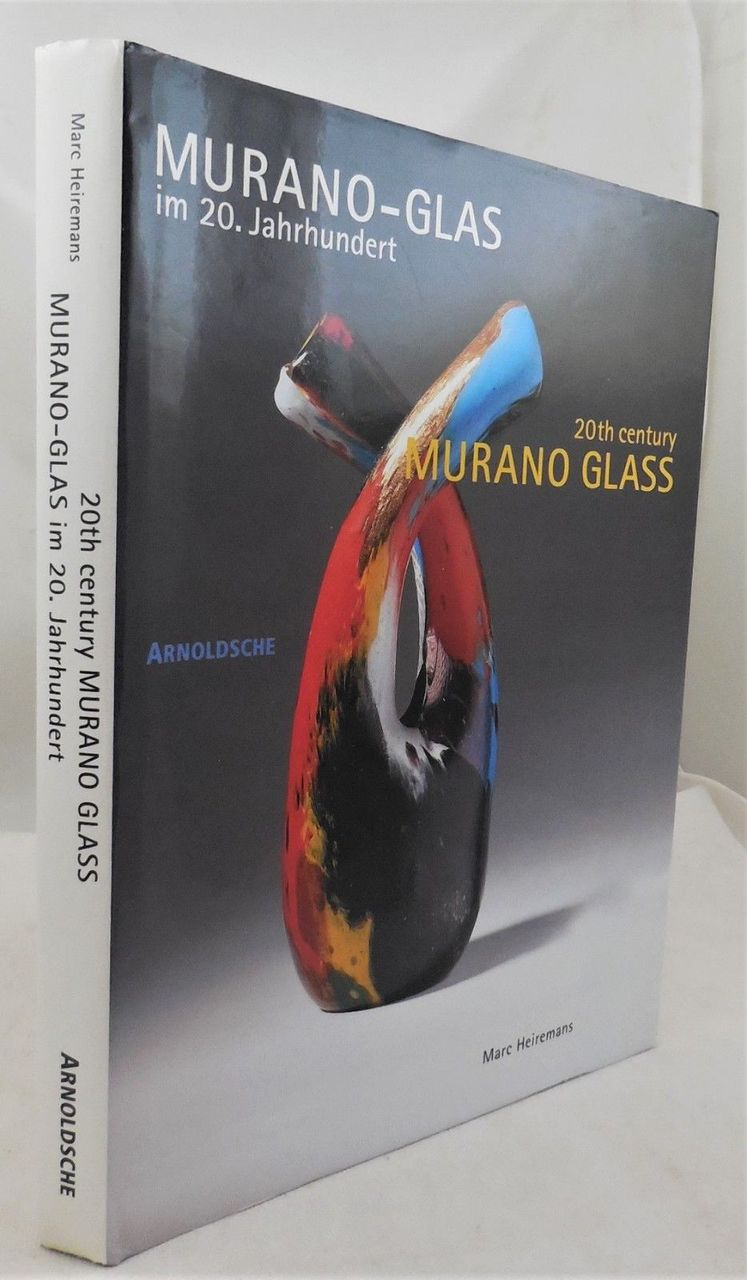 20TH CENTURY MURANO GLASS: FROM CRAFT TO DESIGN, by Marc Heiremans - 1996 [1st Ed]