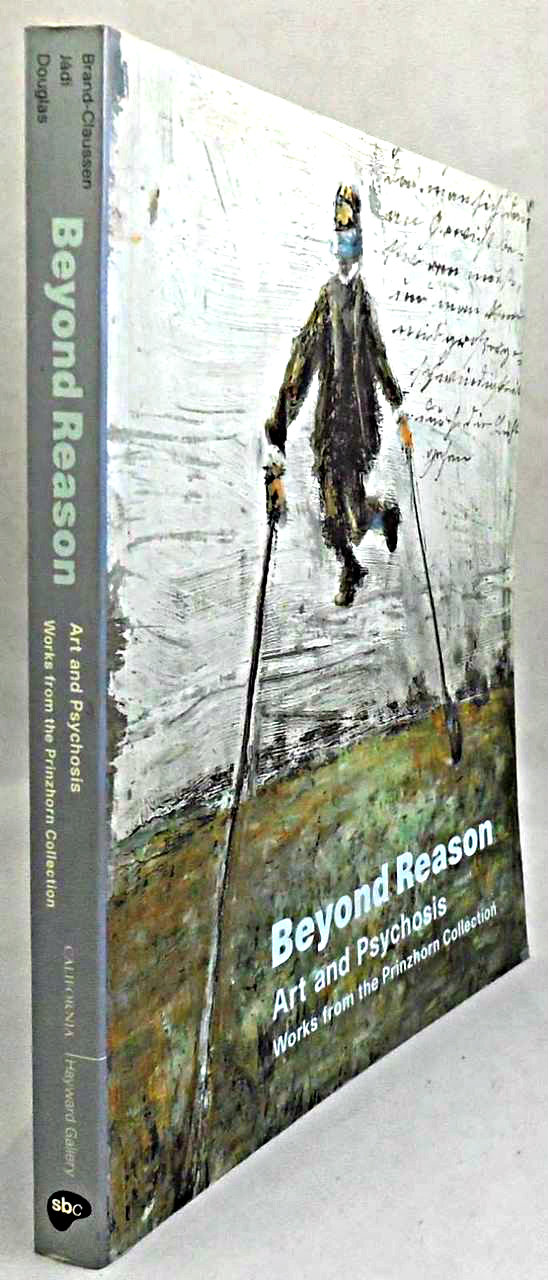 BEYOND REASON: ART AND PSYCHOSIS--from the Prinzhorn Collection, by Brand-Claussen, et al  - 1996