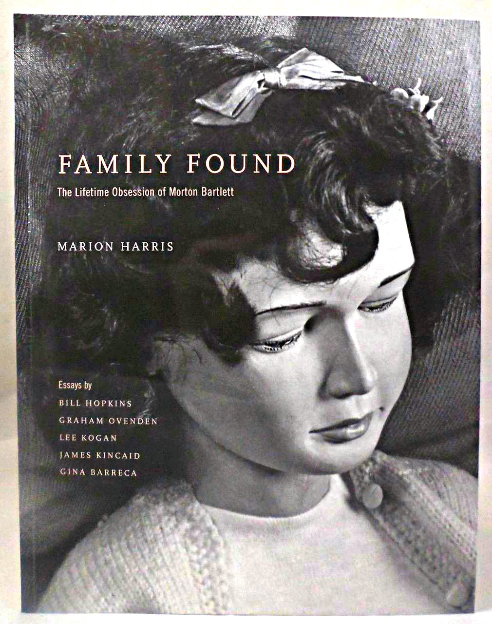 FAMILY FOUND: THE LIFETIME OBSESSION OF MORTON BARTLETT, by Marion Harris, et al - 2002