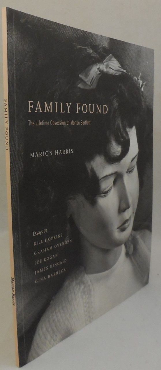 FAMILY FOUND: THE LIFETIME OBSESSION OF MORTON BARTLETT, by Marion Harris, etc - 2002