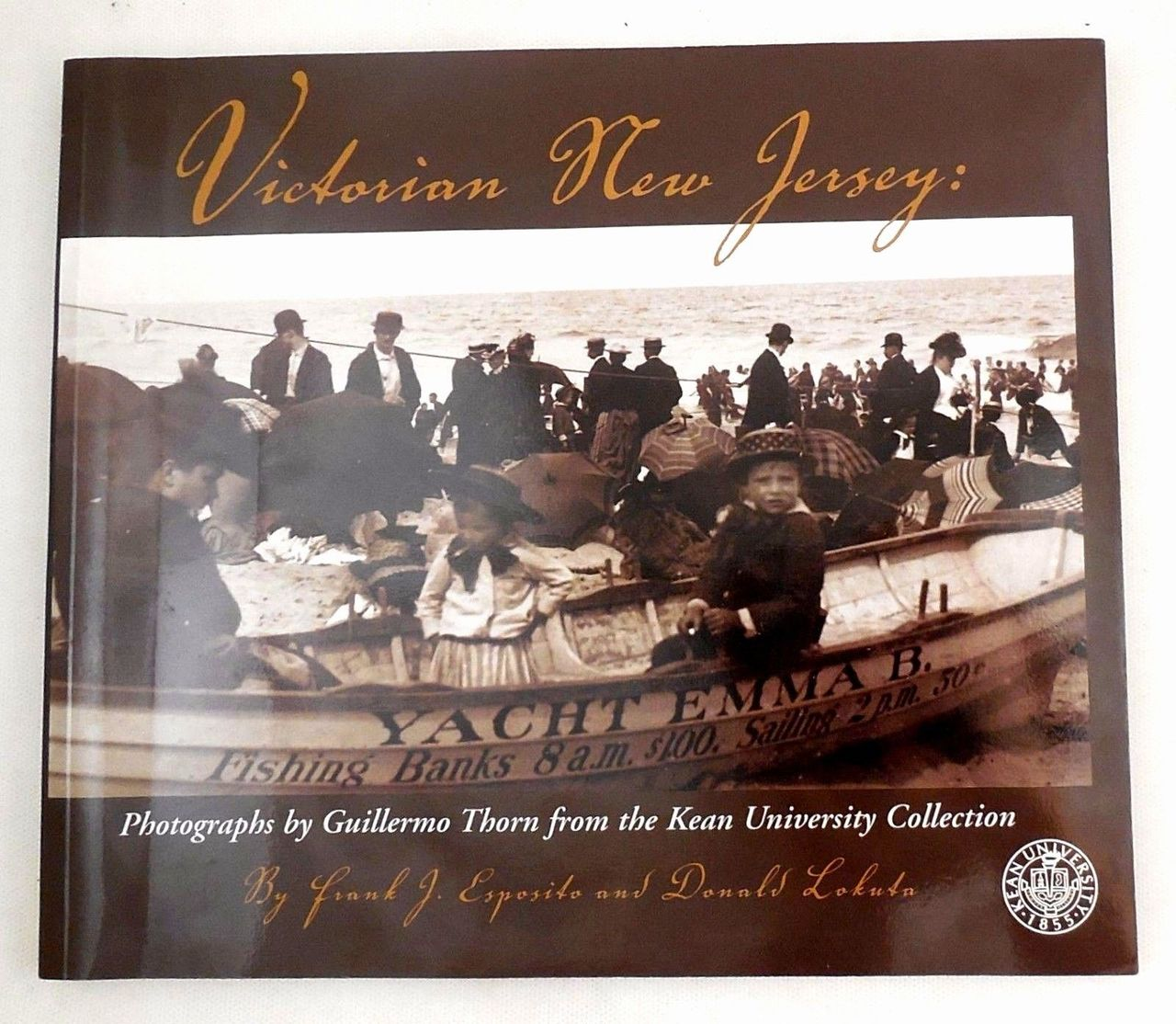 VICTORIAN NEW JERSEY: PHOTOGRAPHS BY GUILLERMO THORN - 2005 [1st Ed]