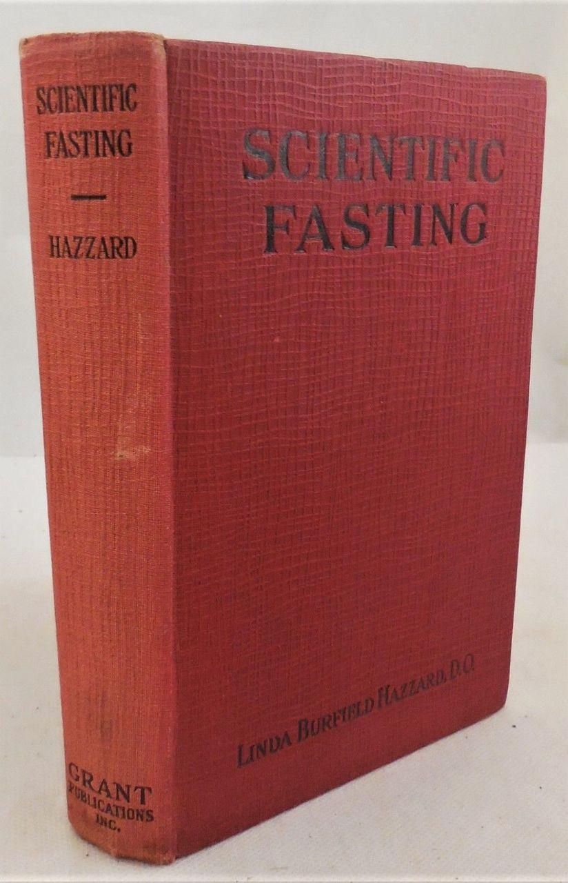 SCIENTIFIC FASTING, by Linda Burfield Hazzard - 1927