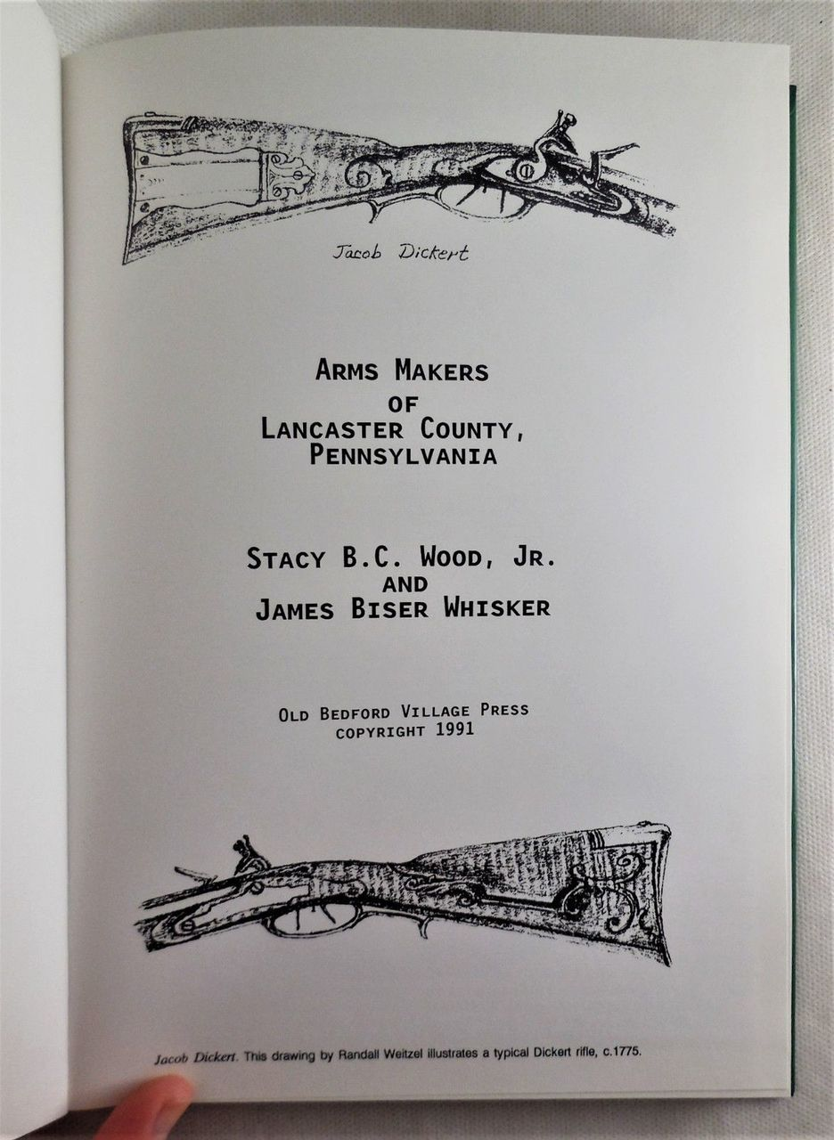 ARMS MAKERS OF LANCASTER COUNTY, PA, by Stacy B.C. Wood; James Biser Whisker - 1991