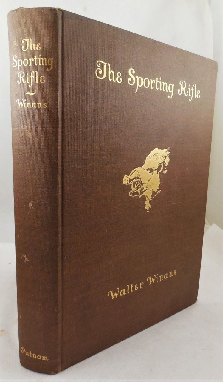THE SPORTING RIFLE, by Walter Winans - 1908 [1st Ed]