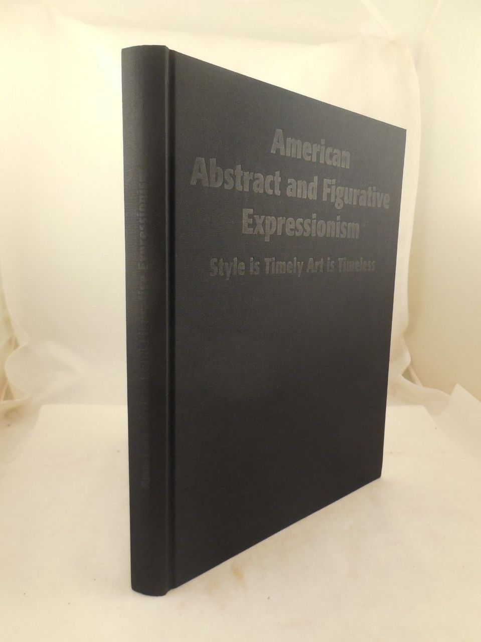AMERICAN ABSTRACT AND FIGURATIVE EXPRESSIONISM, by Marika Herskovic - 2009 [1st Ed]