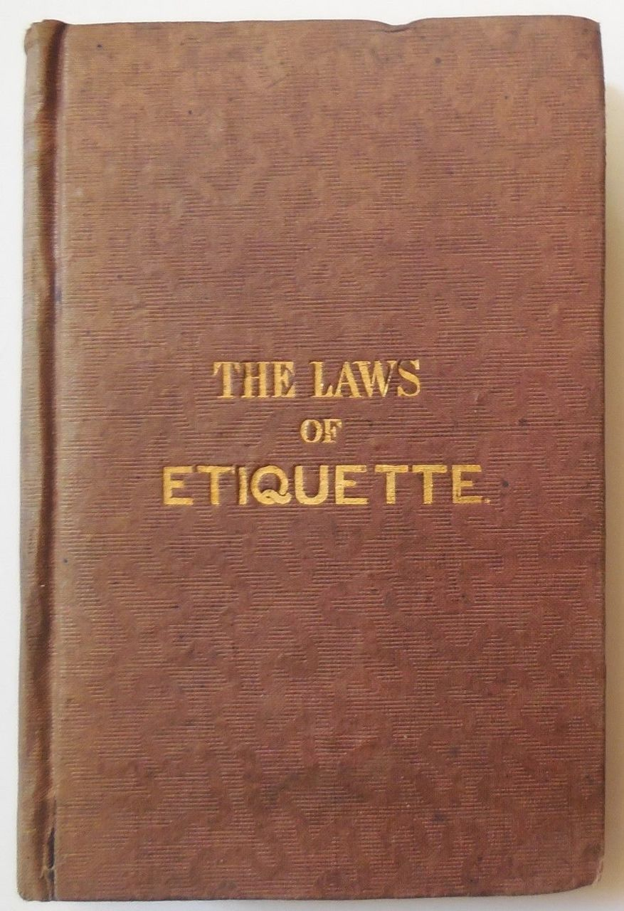 THE LAWS OF ETIQUETTE - 1838 [2nd Ed]