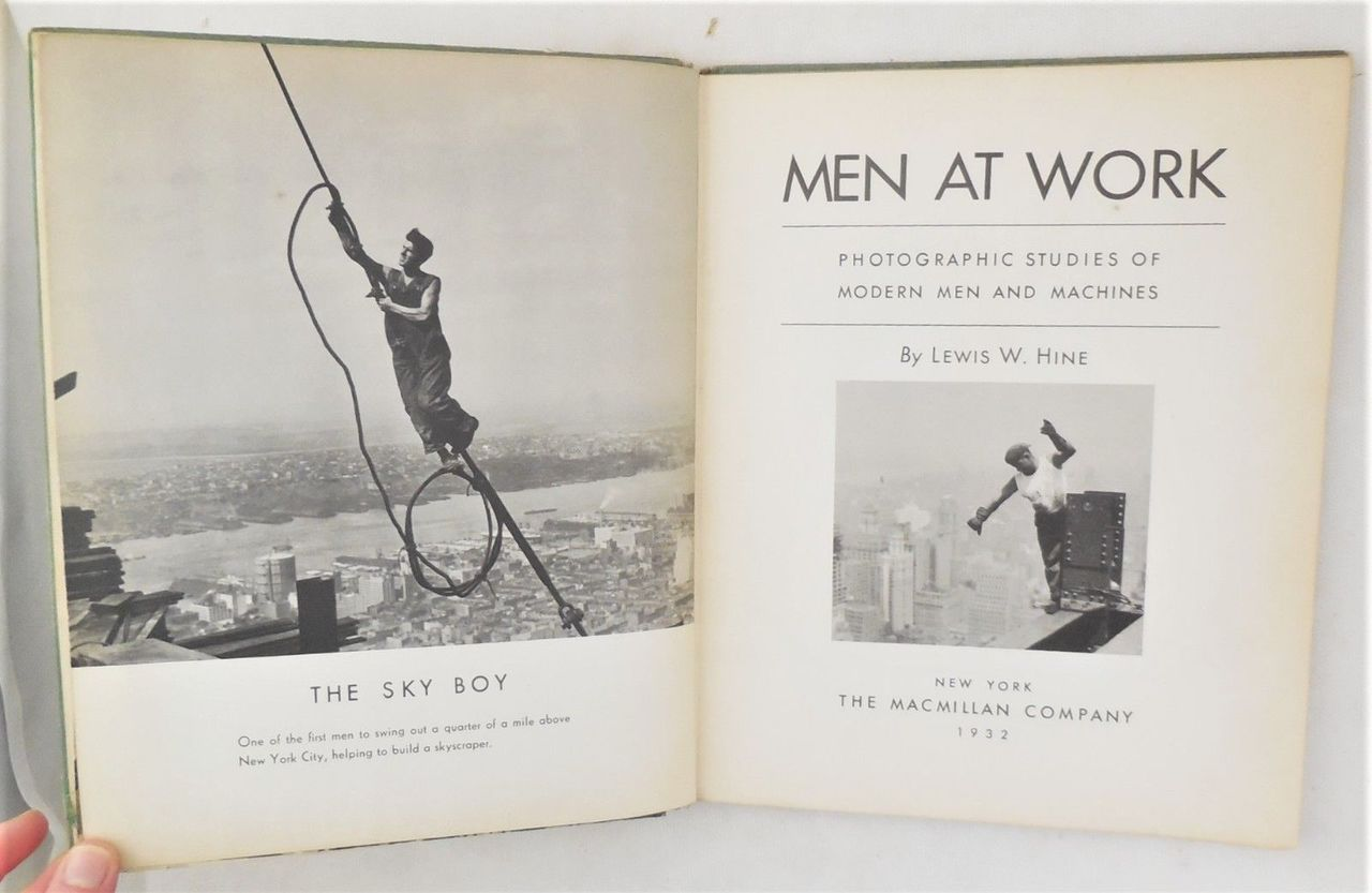 MEN AT WORK: PHOTOGRAPHIC STUDIES OF MODERN MEN AND MACHINES, by Lewis Hine -1932 [1st Ed]