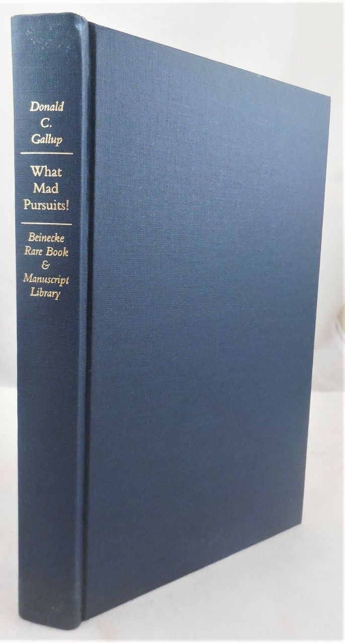 WHAT MAD PURSUITS!, by Donald C. Gallup - 1998 [Signed 1st Ed]
