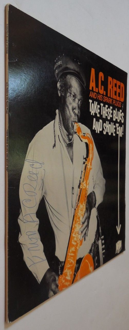 LP: A.C. Reed & His Spark Plugs, on TAKE THESE BLUES AND SHOVE 'EM! - 1985 [SIGNED]