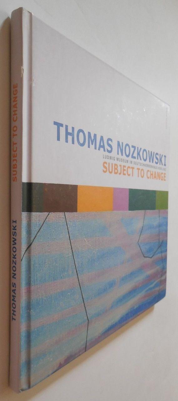THOMAS NOZKOWSKI: SUBJECT TO CHANGE - 2007