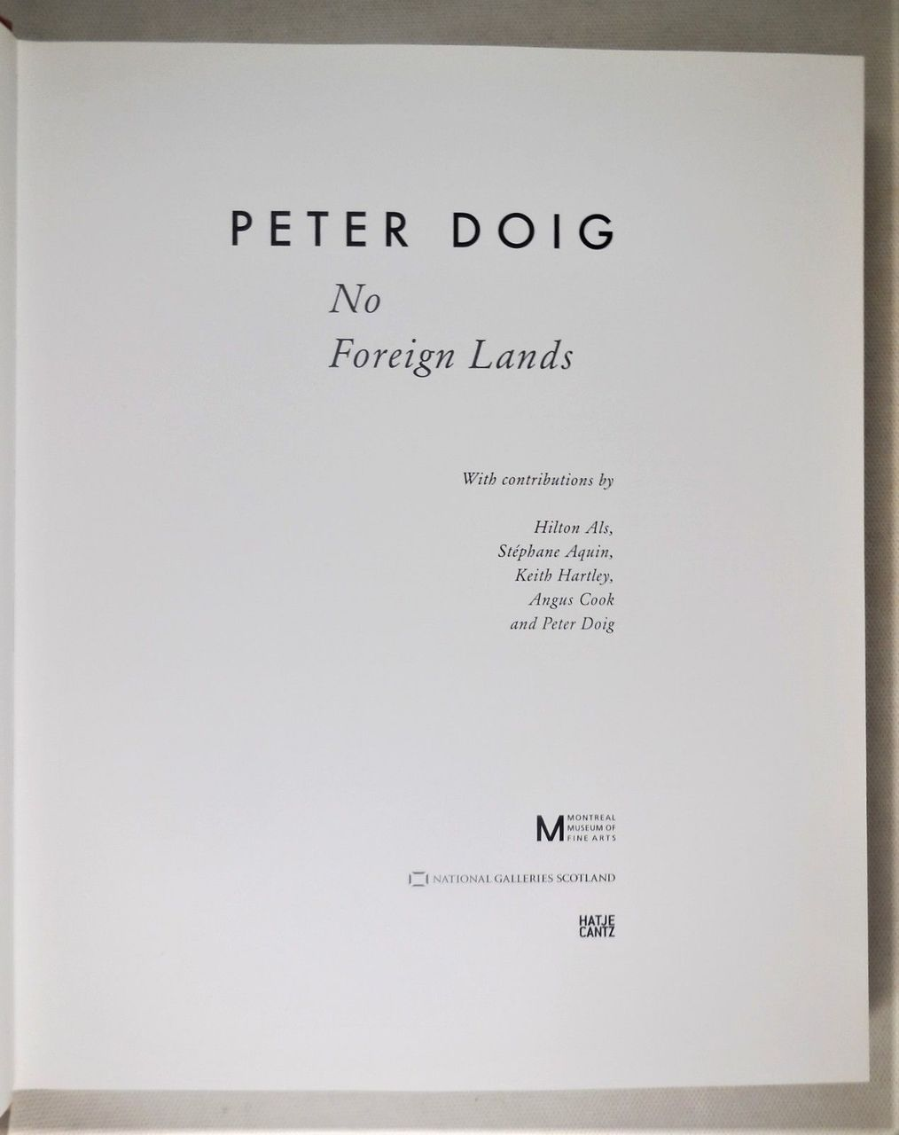 PETER DOIG: NO FOREIGN LANDS - 2013