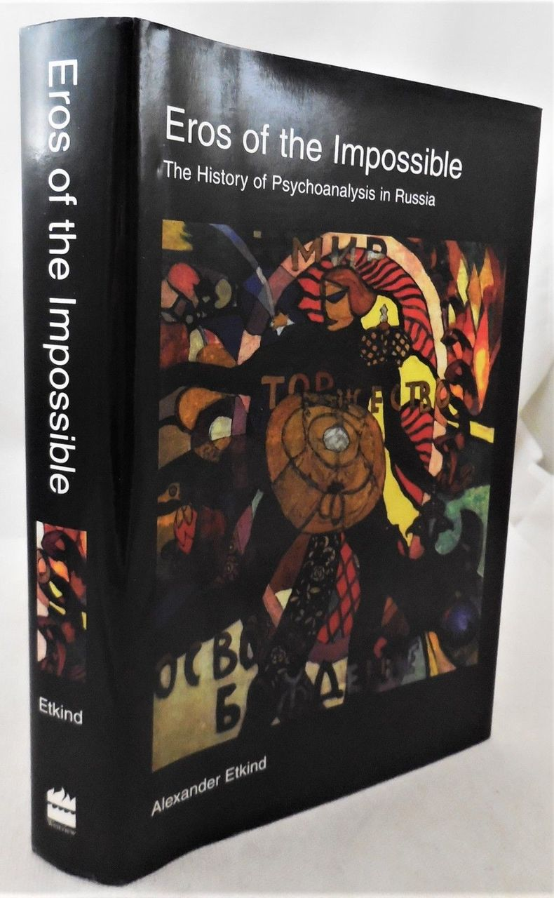 EROS OF THE IMPOSSIBLE: The History of Psychoanalysis in Russia, by Alexander Etkind -1997