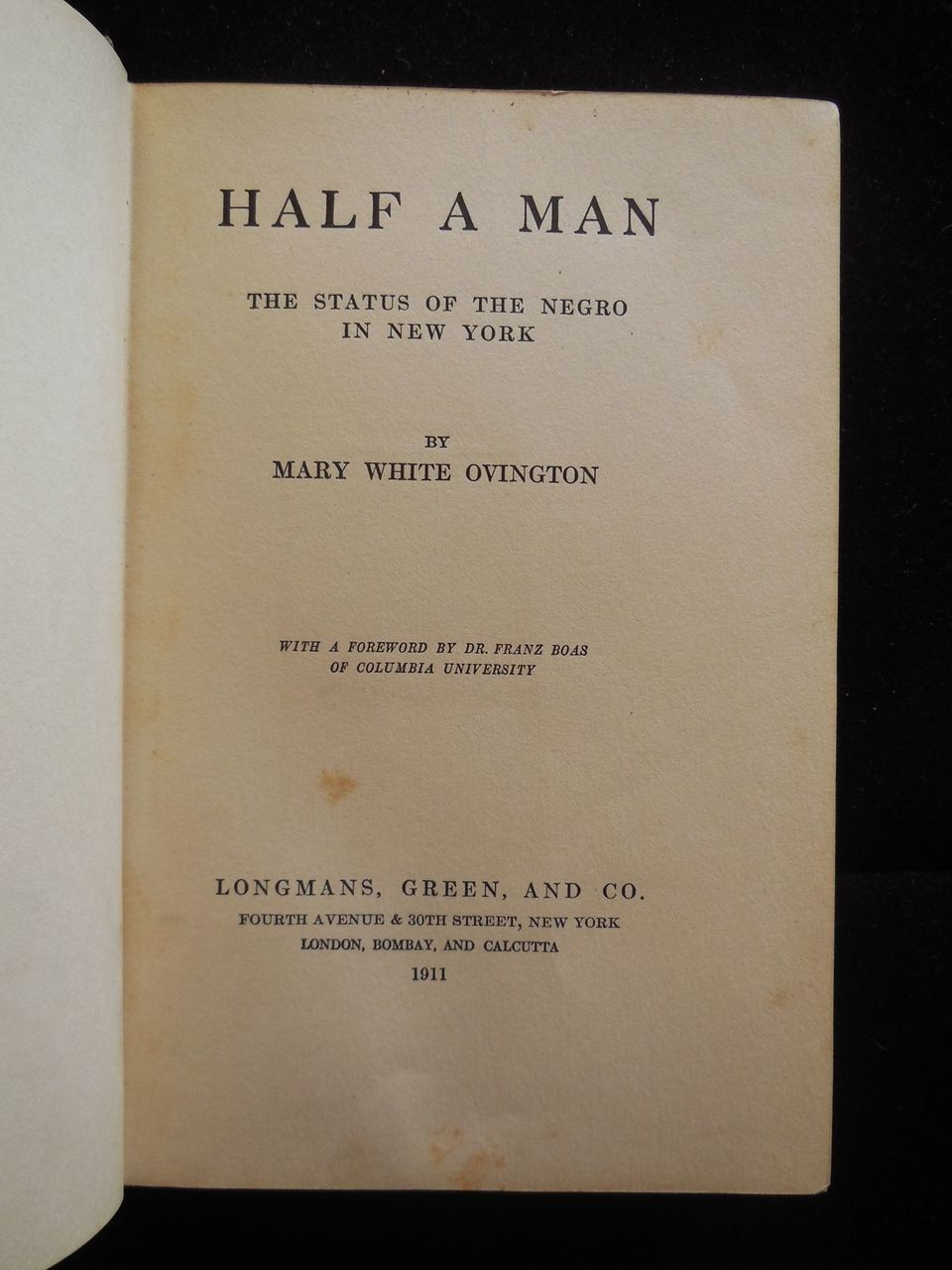 HALF A MAN: THE STATUS OF THE NEGRO IN NY, by Mary W. Ovington - 1911 [1st Ed] *Provenance*