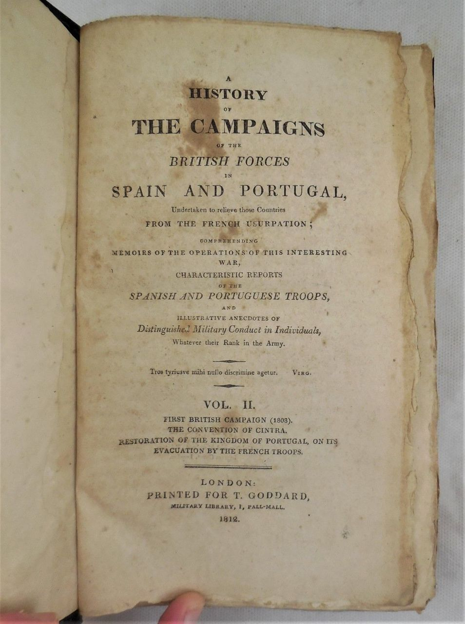 HISTORY OF THE CAMPAIGNS OF THE BRITISH FORCES IN SPAIN AND PORTUGAL, ed. by T. Goddard - 1812 [4 Vols, 1st Ed]