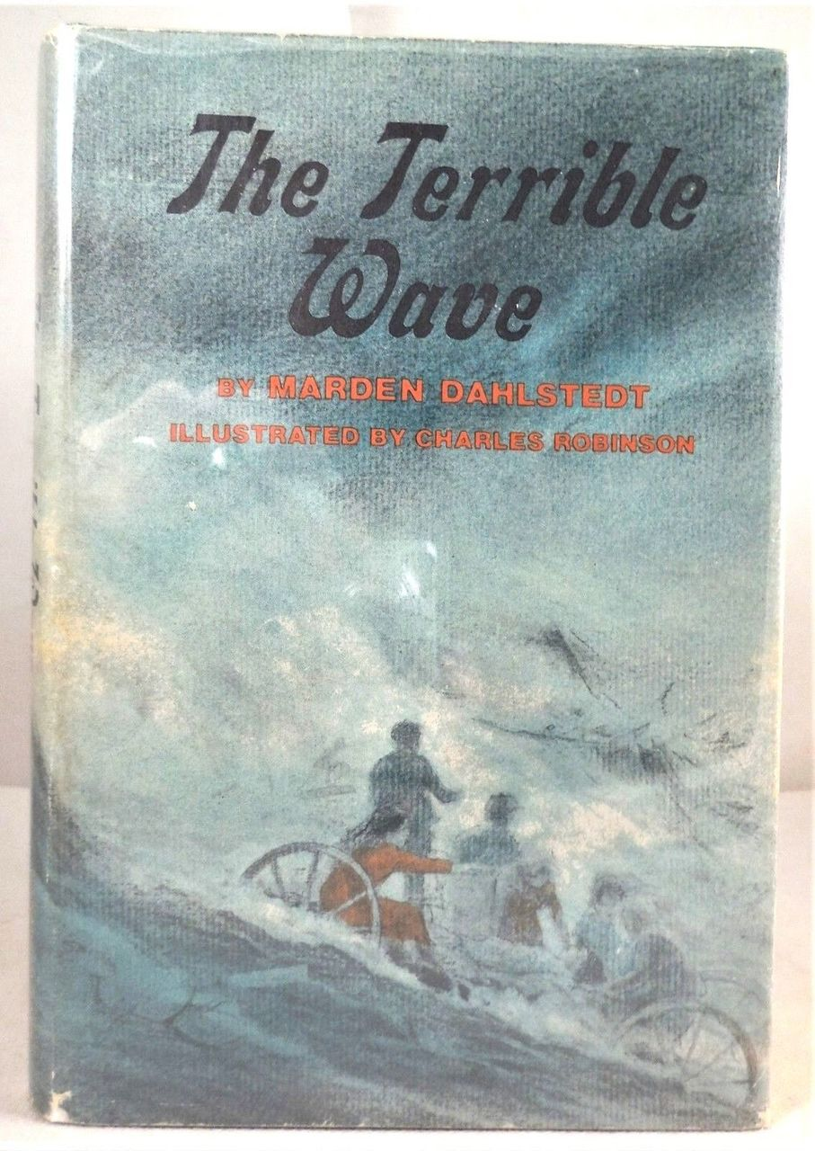 THE TERRIBLE WAVE, by Marden Dahlstedt; Charles Robinson (ills) - 1972 [Signed, w/ephemera]