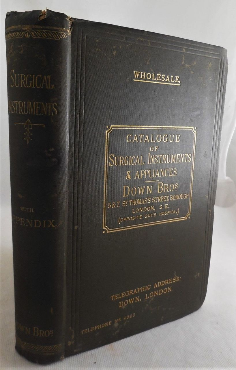 A CATALOGUE OF SURGICAL INSTRUMENTS & APPLIANCES, by Down Bros - 1897