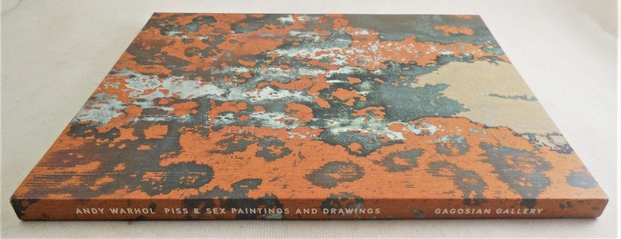 ANDY WARHOL: PISS & SEX PAINTINGS AND DRAWINGS, by Gagosian Gallery - 2002