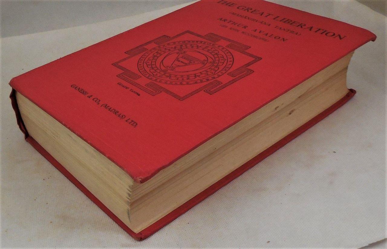 THE GREAT LIBERATION: MAHANIRVANA TANTRA, by Arthur Avalon/Woodroffe - 1953