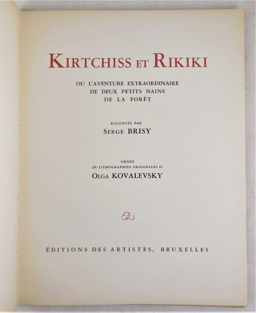 KIRTCHISS ET RIKIKI, by Serge Brisy - 1938 [1st Ed] Kovalevsky Lithos Children