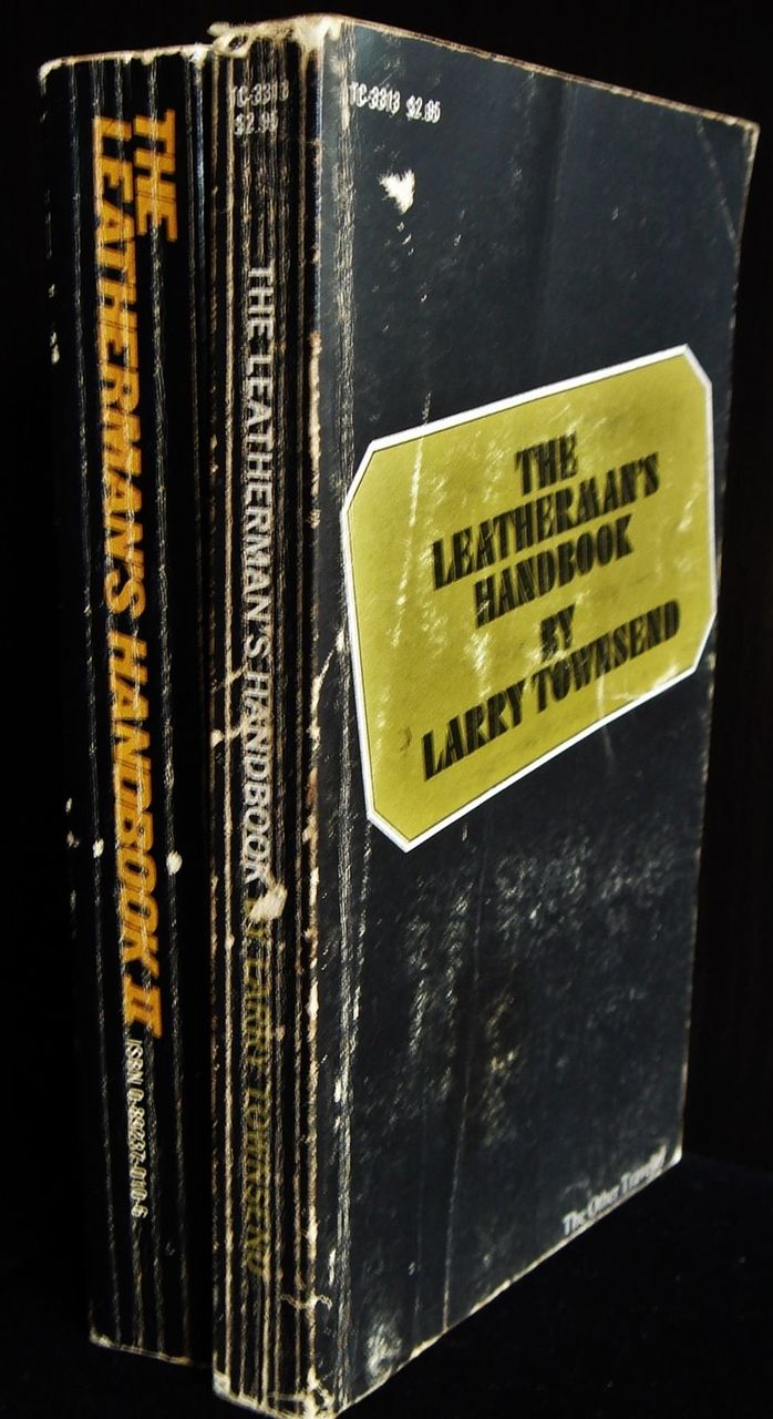 THE LEATHERMAN'S HANDBOOKS 1 & 2, by Larry Townsend - 1972; 1983 [1st Ed]