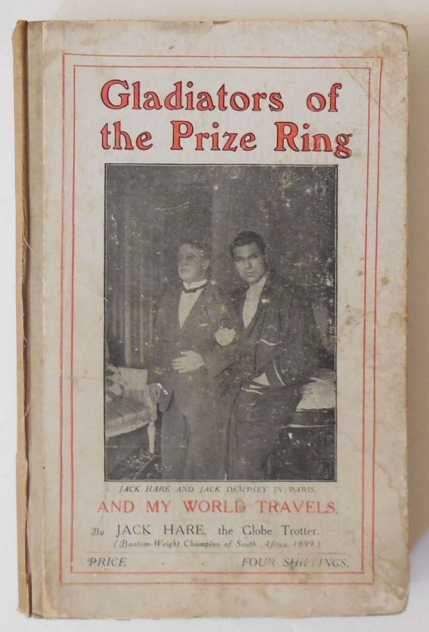 GLADIATORS OF THE PRIZE RING AND MY WORLD TRAVELS, by Jack Hare - 1925 [SIGNED]