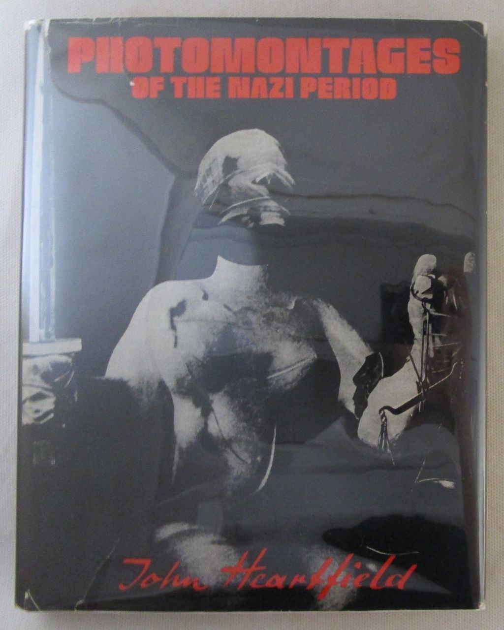 PHOTOMONTAGES OF THE NAZI PERIOD, by John Heartfield - 1977 [1st Ed]