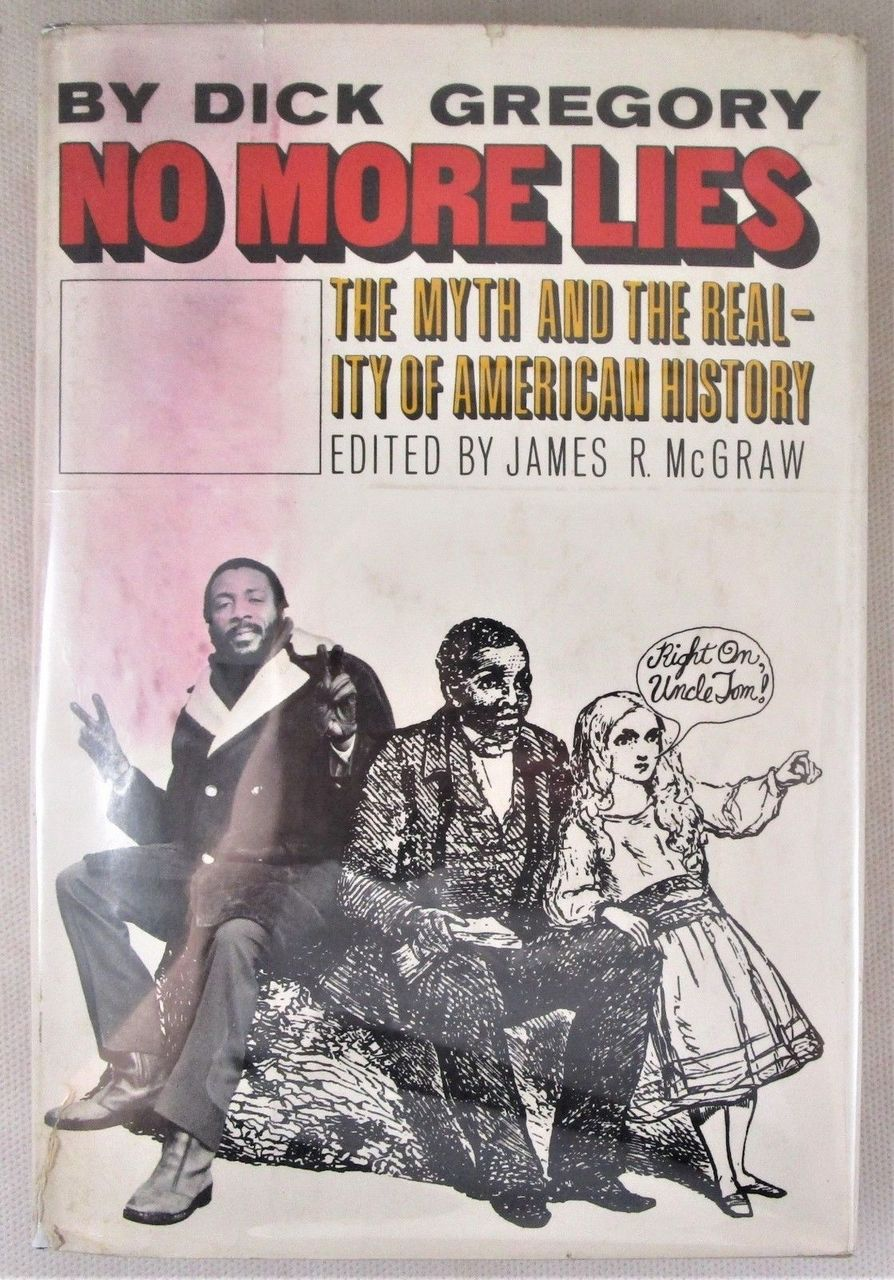 NO MORE LIES: THE MYTH & THE REALITY OF AMERICAN HISTORY, by Dick Gregory - 1971 [1st Ed]