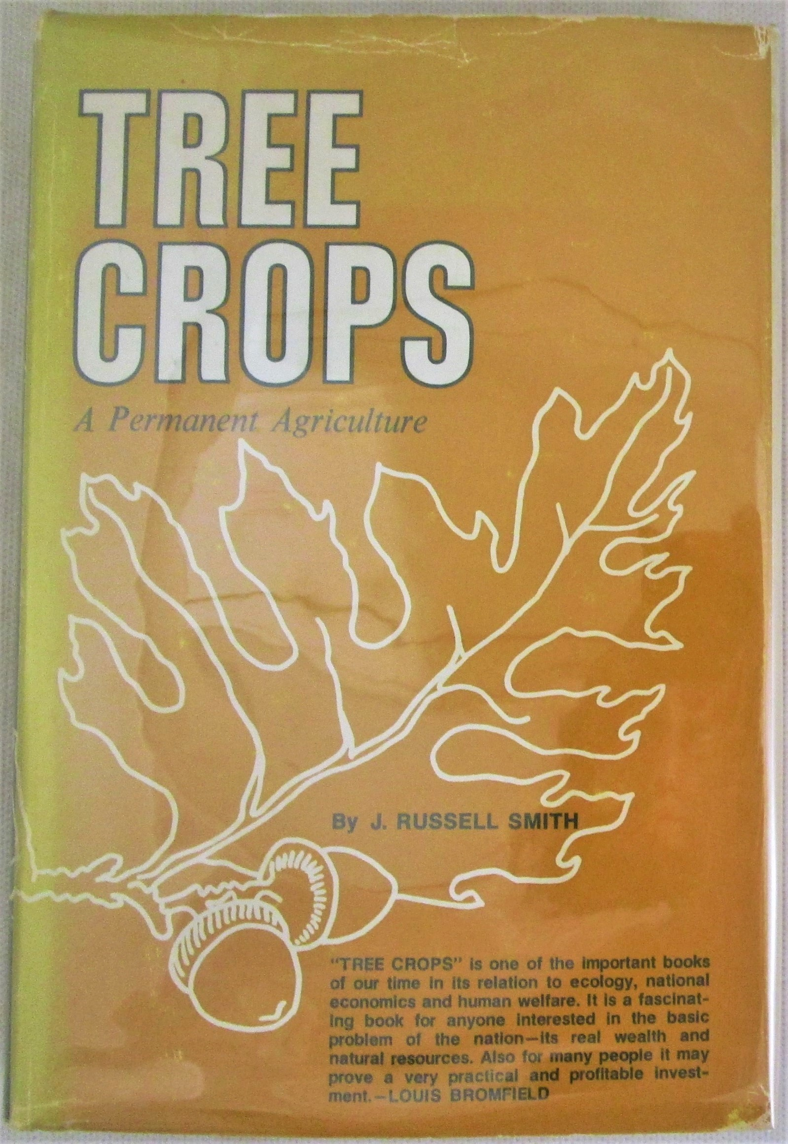 TREE CROPS: A PERMANENT AGRICULTURE, by J. Russell Smith - 1953