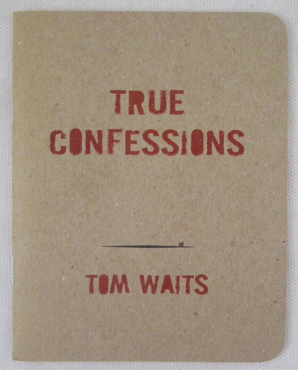 TRUE CONFESSIONS: A CONVERSATION WITH HIMSELF, by Tom Waits - 2008 [Ltd Ed 1/5000]