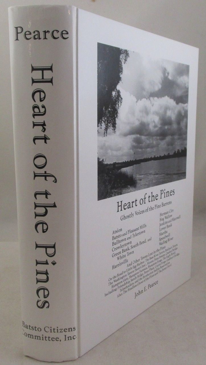 HEART OF THE PINES: GHOSTLY VOICES OF THE PINE BARRENS, by John E. Pearce - 2000 [Signed]