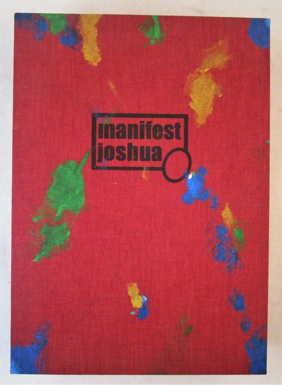 MANIFEST JOSHUA, by Katie & Andy Rottner - 2013