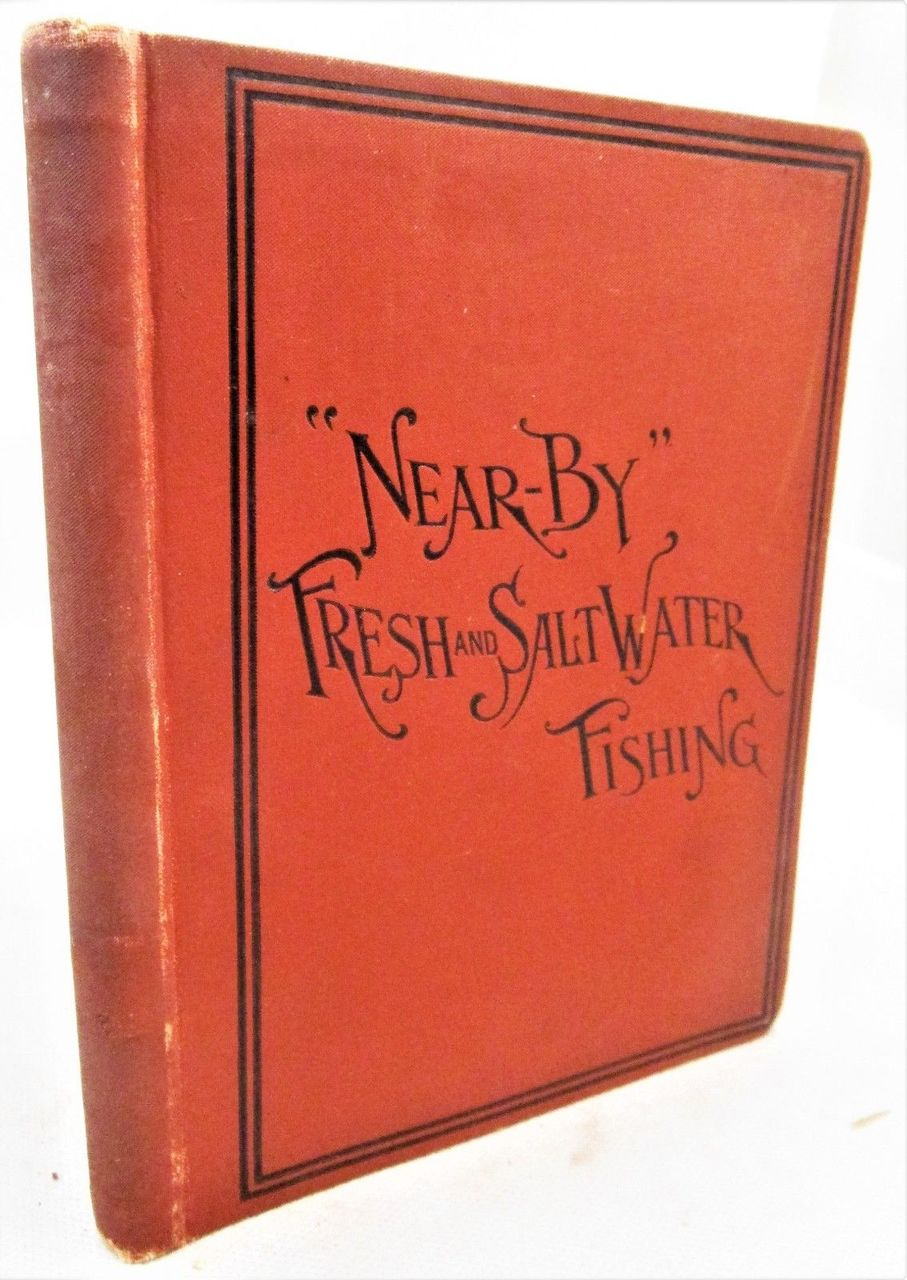 NEAR-BY FRESH & SALT WATER FISHING, by A.M. Spangler - 1889 [Signed]