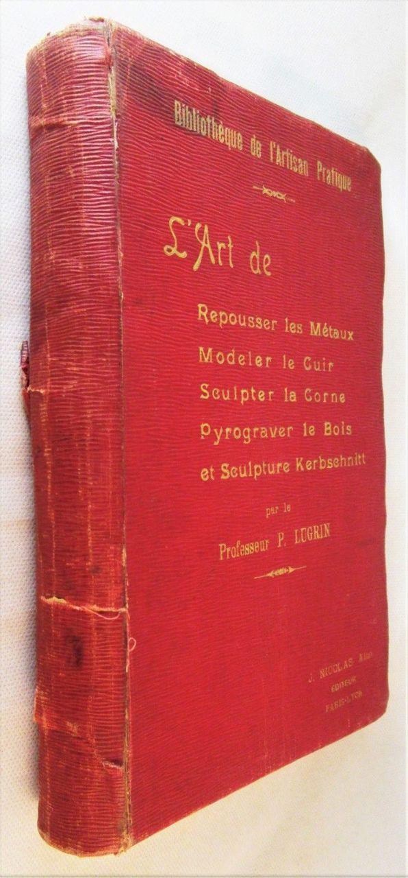 BIBLIOTHEQUE DE L'ARTISAN PRATIQUE, by P. Lugrin - c.1928