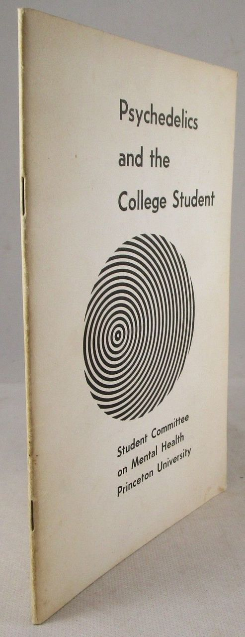 PSYCHEDELICS AND THE COLLEGE STUDENT - 1967