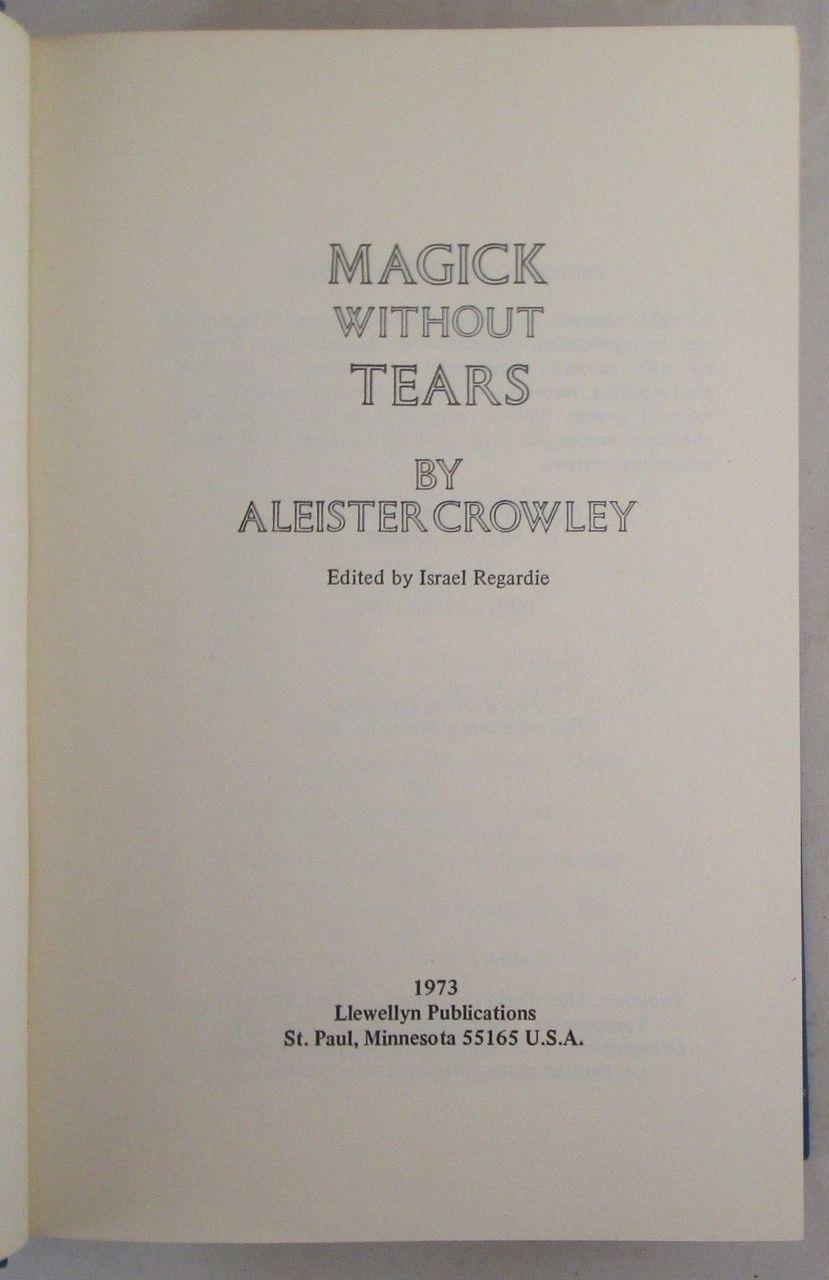 MAGICK WITHOUT TEARS, Aleister Crowley - 1973 [2nd Printing] Israel Regardie VG+