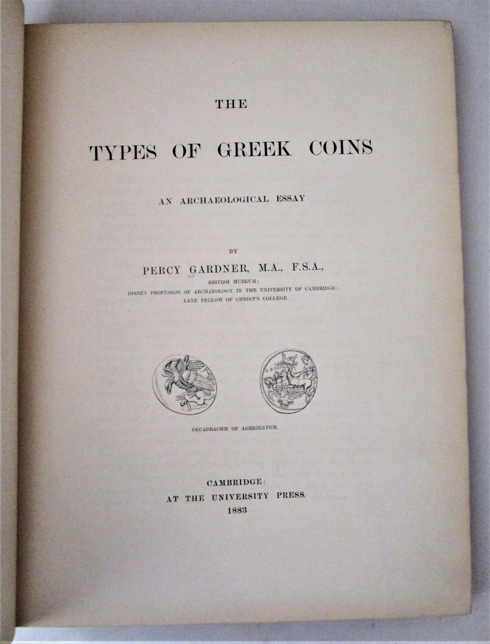 THE TYPES OF GREEK COINS: AN ARCHAEOLOGICAL ESSAY, P. Gardner - 1883 Numismatics