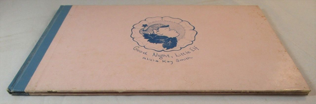 GOOD NIGHT LITTLE ELF, Alicia Kay Smith - 1943 Signed 1st Ed Drawing Children's