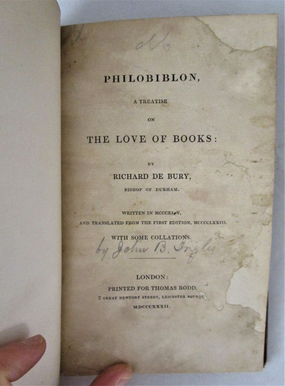 PHILOBIBLON, A TREATISE ON THE LOVE OF BOOKS, by Richard de Bury - 1832