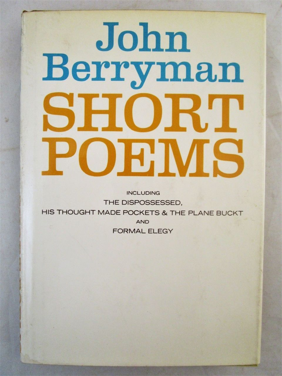 SHORT POEMS, by John Berryman - 1958 [1st Edition] The Dispossessed Scarce DJ