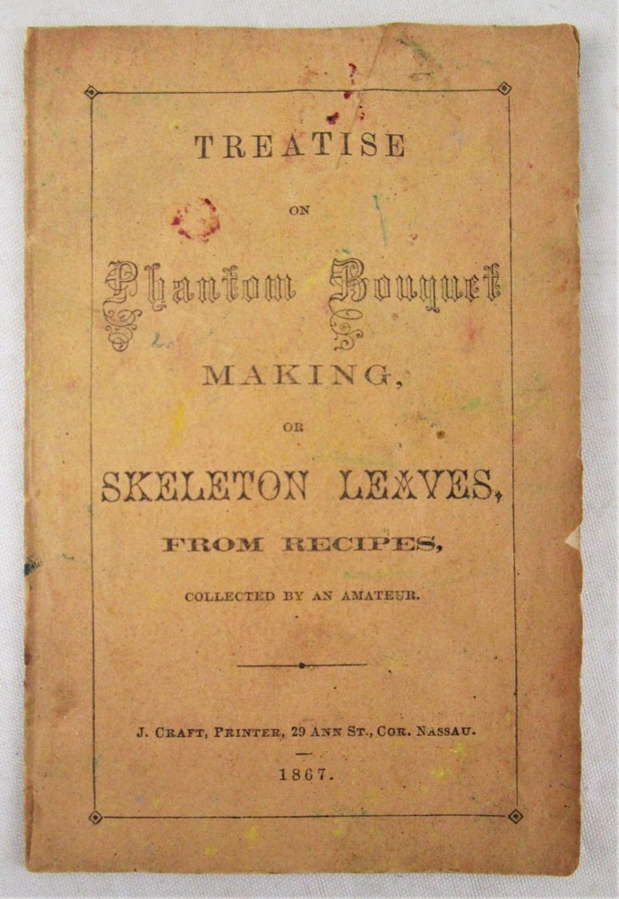 TREATISE ON PHANTOM BOUQUET MAKING - 1867